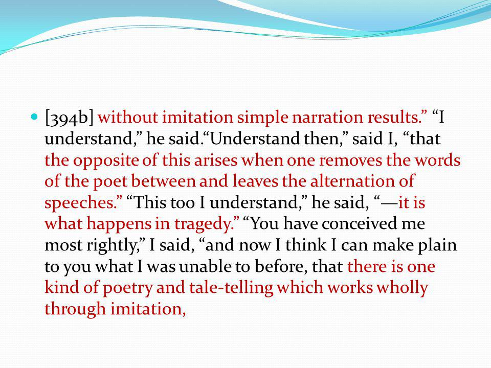 [394b] without imitation simple narration results